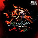 Achterbahn - The Mixes - Helene Fischer