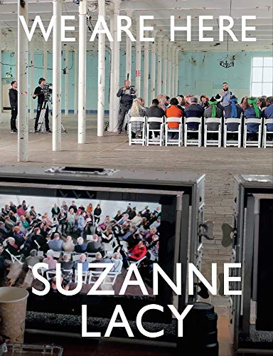 Suzanne Lacy : We Are Here