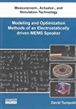 Modeling and Optimization Methods of an Electrostatically driven MEMS Speaker (Measurement-, Actuator-, and Simulation-Technology)