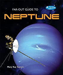 Far-Out Guide to Neptune (Far-Out Guide to the Solar System)