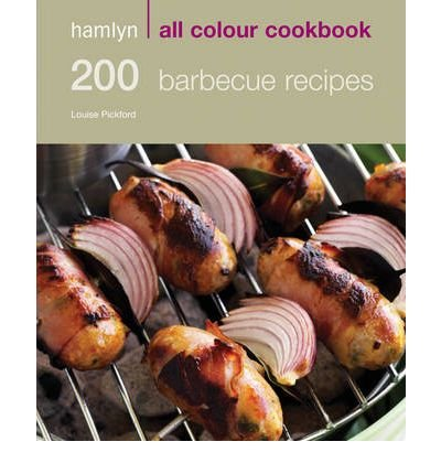 Hamlyn All Colour Cookbook: 200 Barbecue Recipes (Hamlyn All Colour Cookbook) (Paperback) - Common par By (author) Louise Pickford