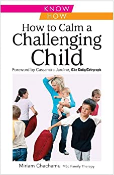 How to Calm a Challenging Child by [Chachamu, Miriam]