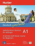 Deutsch ganz leicht A1: Selbstlernkurs Deutsch für Anfänger ― A German Self-Study Course for Beginners / Paket: Textbuch + Arbeitsbuch + 2 Audio-CDs (... ganz leicht Deutsch A1)