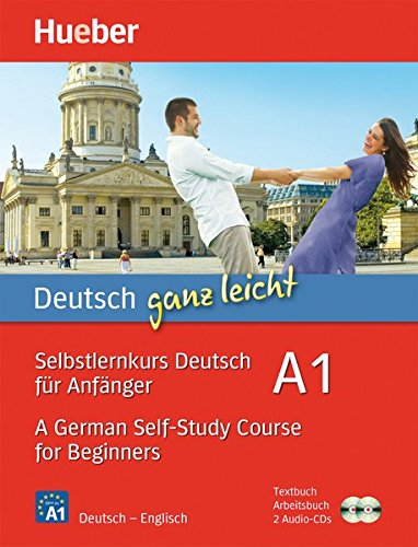 Deutsch ganz leicht A1: Selbstlernkurs Deutsch für Anfänger _ A German Self-Study Course for Beginners / Paket: Textbuch + Arbeitsbuch + 2 Audio-CDs (... ganz leicht Deutsch A1)