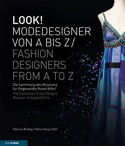 LOOK! Modedesigner von A bis Z. Die Sammlung des MAKK: LOOK! Fashion Designers from A to Z. The MAKK Collection (1950 Kostüm Und Schmuck)