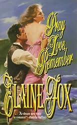 Pray Love, Remember by Elaine Fox (1998-05-03)