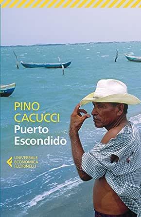 Risultati immagini per Pino Cacucci - Puerto Escondido