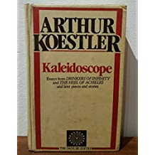 Kaleidoscope: Essays from Drinkers of Infinity and the Heel of Achilles and Later Pieces and Stories