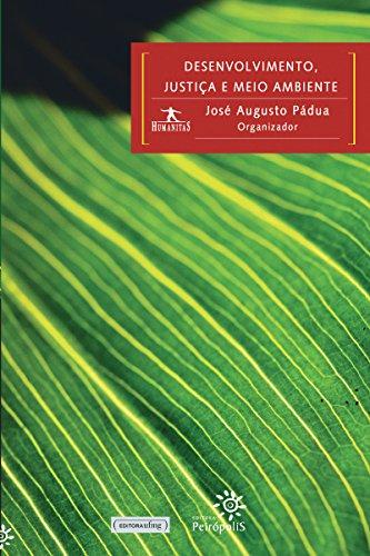 Desenvolvimento, justiça e meio ambiente (Portuguese Edition)