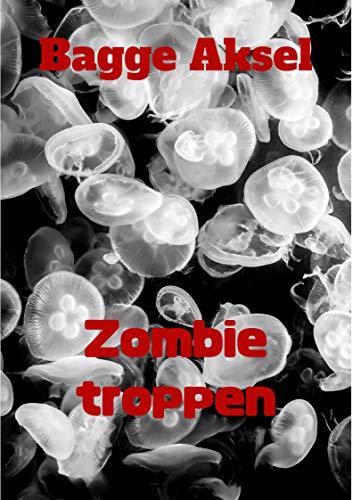 Zombie troppen (Norwegian Edition) por Bagge Aksel
