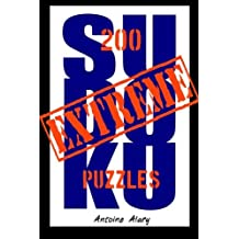 Extreme Sudoku: A collection of 200 of the toughest Sudoku puzzles known to man. (With their solutions.) by Antoine Alary (2010-04-21)