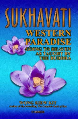 Sukhavati: Western Paradise: Going to Heaven as Taught by the Buddha by Kiew Kit Wong (2002-05-01)