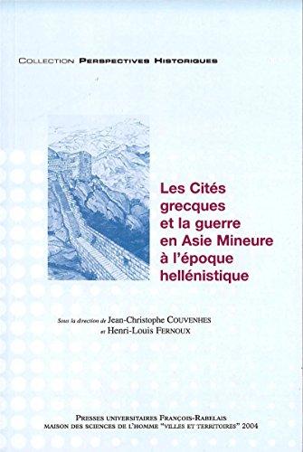 Les Cités grecques et la guerre en Asie mineure à l'époque hellénistique (Perspectives Historiques t. 7) par Andrzej Chankowski
