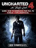 Uncharted 4 a Thiefs End Game: How to Download for PS4, PC Kindle + Tips Unofficial (English Edition)