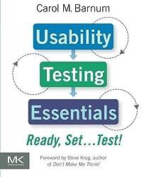 Usability Testing Essentials: Ready, Set...Test! by Carol M. Barnum (2010-11-05)
