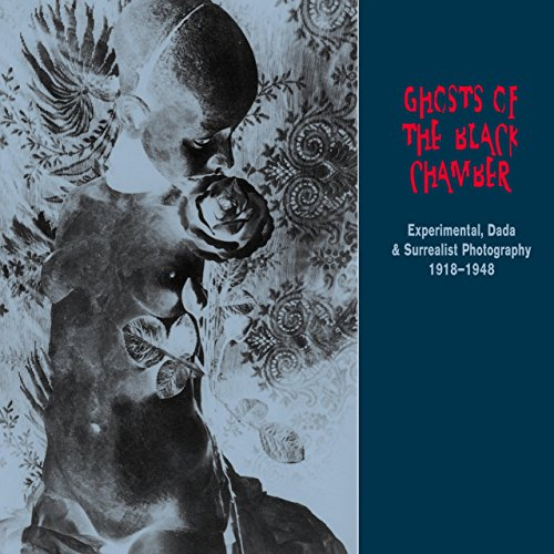 Ghosts of the Black Chamber: Experimental, Dada an...