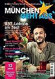 München geht aus 2016: Essen - Trinken - Tanzen: Das Standardwerk für Münchens Gastronomie
