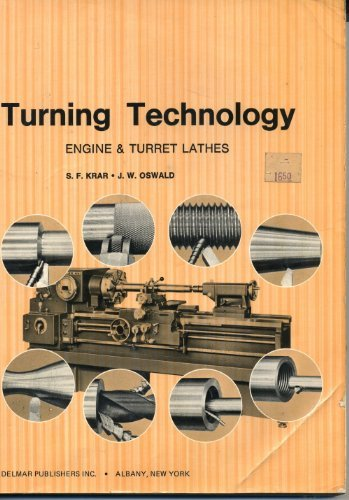 Turning Technology: Engine and Turret Lathes by S. F. Krar (1971-10-02)