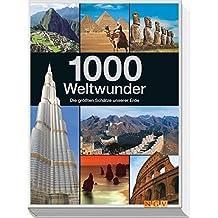 1000 Weltwunder: Die größten Schätze unserer Erde