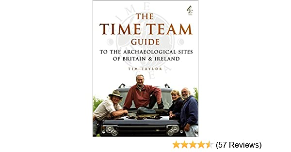 Time Team Guide To The Archaeological Sites Of Britain