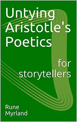 Untying Aristotle's Poetics for Storytellers (English Edition)