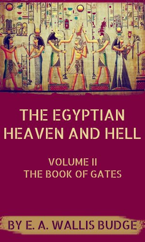 The Egyptian Heaven and Hell, Vol. II: The Book of Gates