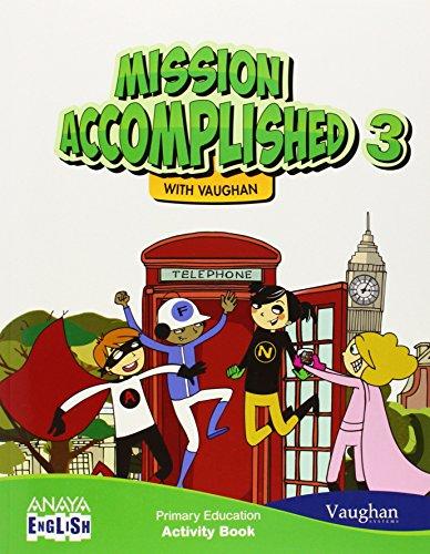 Mission Accomplished 3. Activity Book. (Anaya English) - 9788467848465 por Vaughan Systems