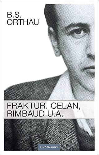 Fraktur. Celan, Rimbaud u.a.