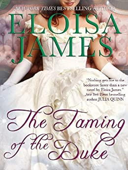 The Taming of the Duke (The Essex Sisters Book 3) by [James, Eloisa]