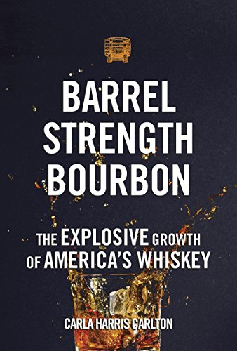 Barrel Strength Bourbon: The Explosive Growth of America's Whiskey (English Edition)