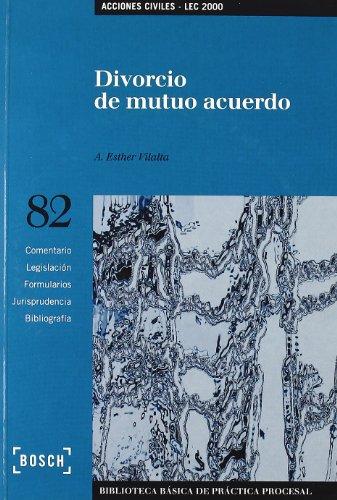 Divorcio de mutuo acuerdo - LEC 2000: Biblioteca Básica de Práctica Procesal nº 82 (Biblioteca Basica) por Aura-Esther Vilalta Nicuesa