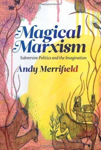 Magical Marxism: Subversive Politics and the Imagination (Marxism and Culture) Paperback ¨C February 15, 2011