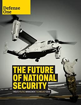 The Future of National Security by [Gaskell, Stephanie, Baron, Kevin, Ambinder, Marc, Foust, Joshua, Kitfield, James]