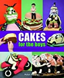 Cakes for the Boys: 13 Themed Cake Designs for Boys and Men of All Ages by Helen Penman (19-May-2012) Hardcover