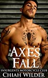 Axe's Fall: Insurgents Motorcycle Club (Insurgents MC Romance Book 4)
