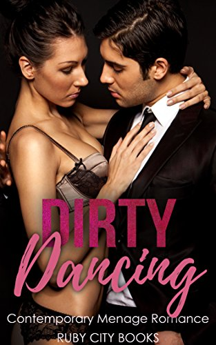 Dirty Dancing: Menage Romance Collection