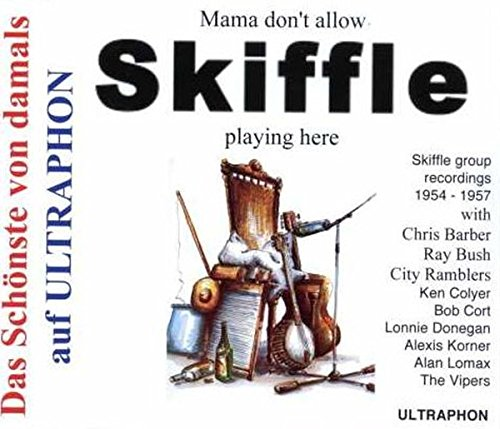 Mama Don't Allow Skiffle Playing Here
