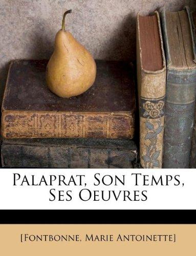 Palaprat, Son Temps, Ses Oeuvres