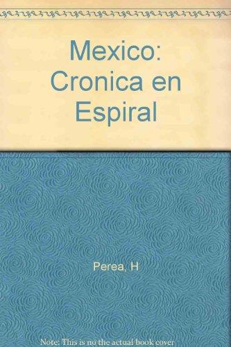 Mexico: Cronica en Espiral