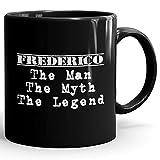 Frederico Coffee Mug Kaffeetasse Kaffeebecher Personalisiert mit Name- The Man The Myth The Legend Gift for Männer Men - 11 oz Black Mug