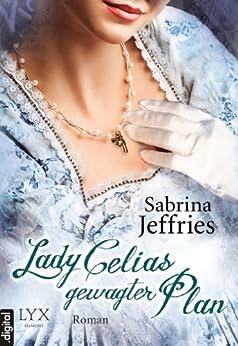 Lady Celias gewagter Plan von [Jeffries, Sabrina]