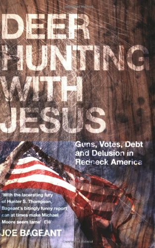 deer-hunting-with-jesus-guns-votes-debt-and-delusion-in-redneck-america