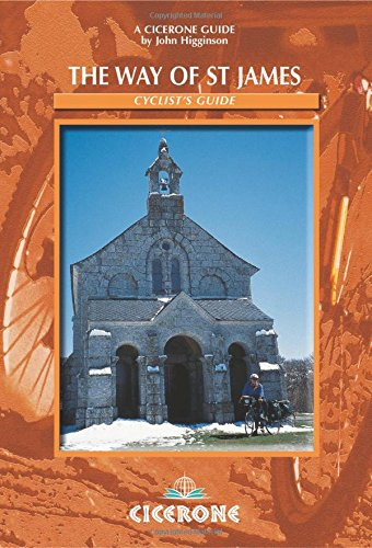 Cicerone guides The way of Saint James: a cyclists' guide from Le Puy en Velay to Santiago de Compostela: Le Puy to Santiago - A Cyclist's Guide