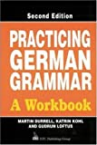 Practicing German Grammar: A Workbook: A Workbook for Use with Hammer's German Grammar and Usage