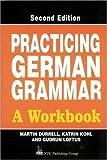 Practicing German Grammar: A Workbook: A Workbook for Use with Hammer's German Grammar and Usage