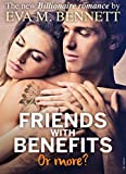 Friends with Benefits, or more? - Part 3
