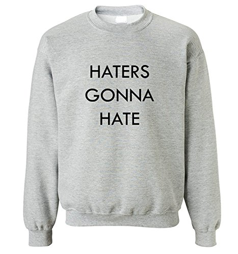 Sweatshirt da uomo con Haters Gonna Hate Phrase Slogan stampa. XX-Large, Grigio