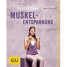 Progressive Muskelentspannung (GU Multimedia Körper, Geist & Seele)