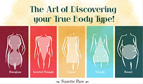 Download Pdf The Art Of Discovering Your True Body Type Full Book By Suzette Pare 37yeg464twedff7