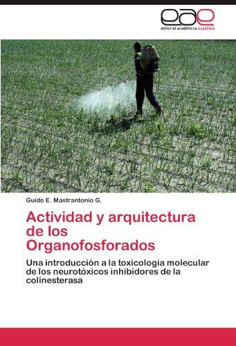 Actividad y Arquitectura de Los Organofosforados por Guido E. Mastrantonio G.